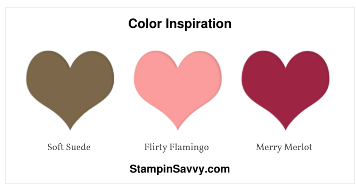 Color Inspiration, stampin up, soft suede, flirty flamingo, merry merlot, stampinup, stampin savvy, tammy beard