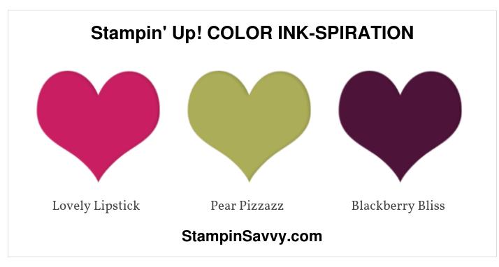 Stampin' Up! COLOR INK-SPIRATION, lovely lipstick, pear pizzazz, blckberry bliss, stampin savvy, stampinsavvy, tammy beard