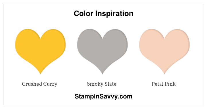 color inspiration, crushed curry, smoky slate, petal pink, stampin up, stampinup, stampin savvy, tammy beard