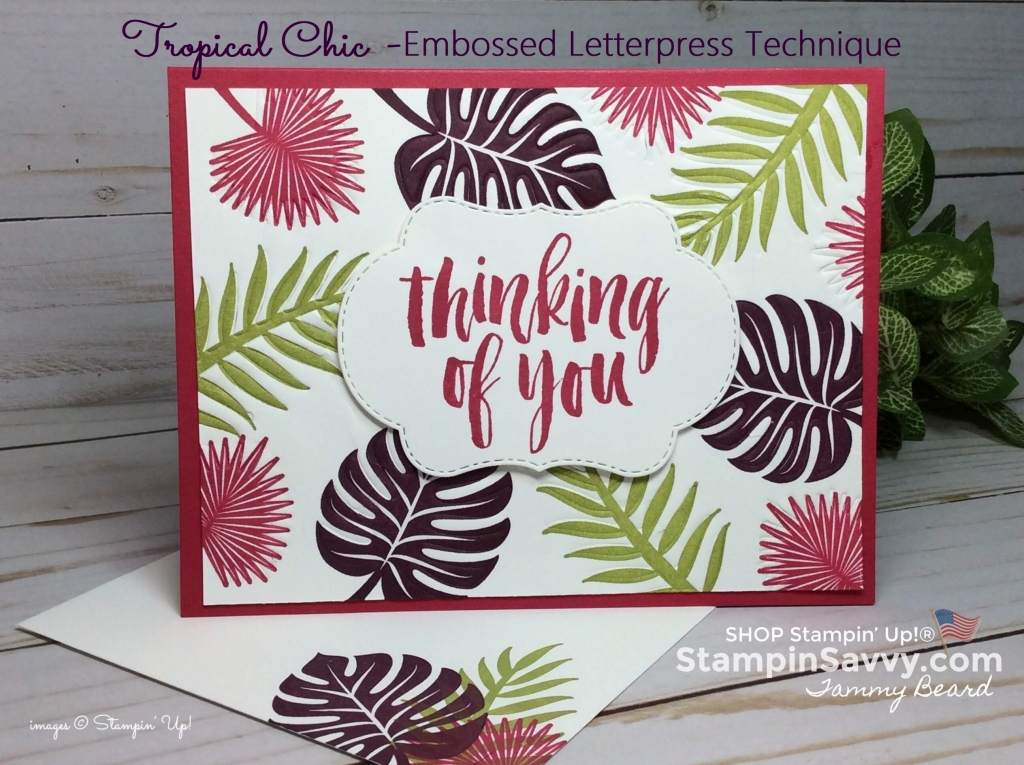 tropical chic, embossed letterpress, stampin up, lovely lipstick, stampinup, stampin savvy, tammy beard