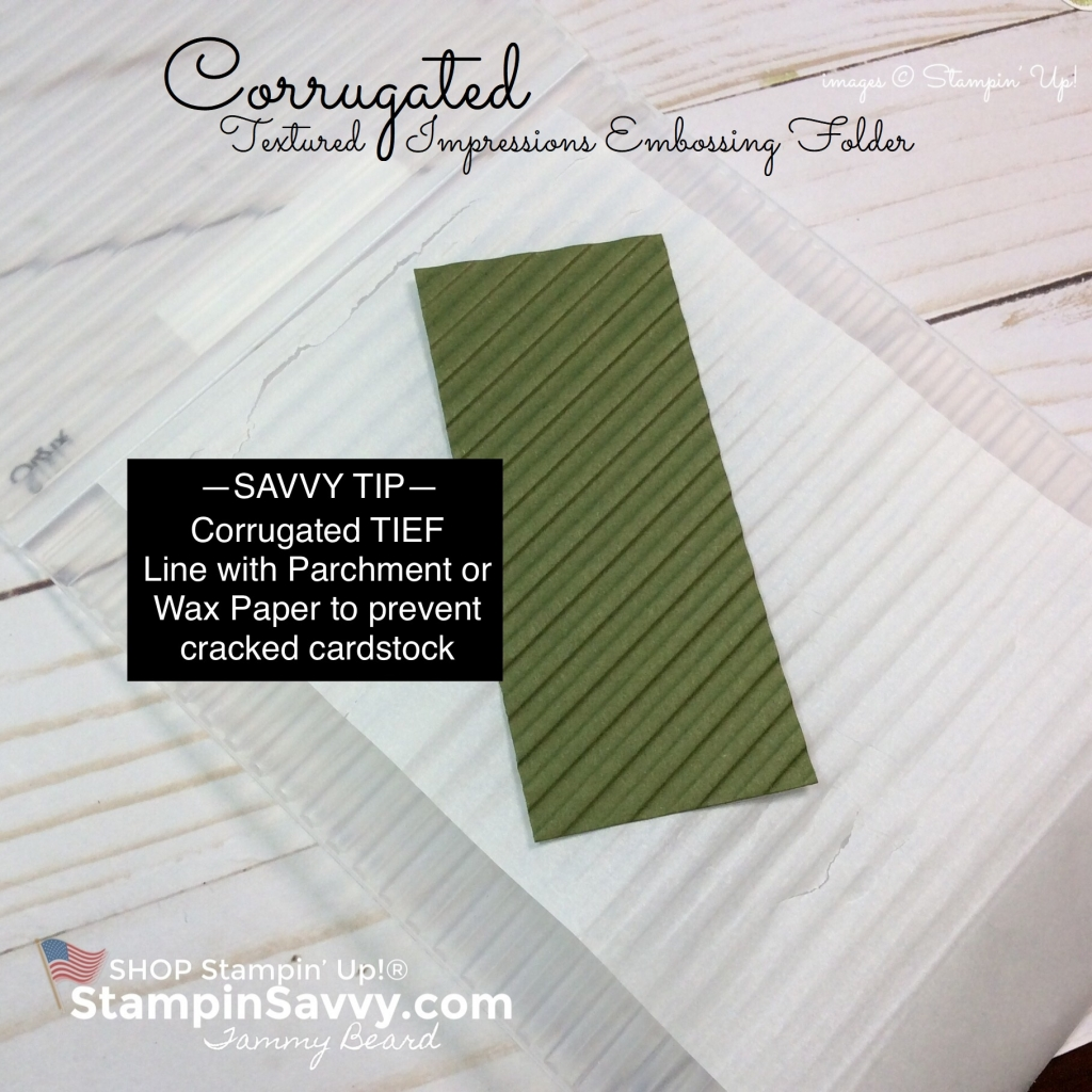 corrugated tief, embossing folders, stampin up, stampinup, stampin savvy, tammy beard