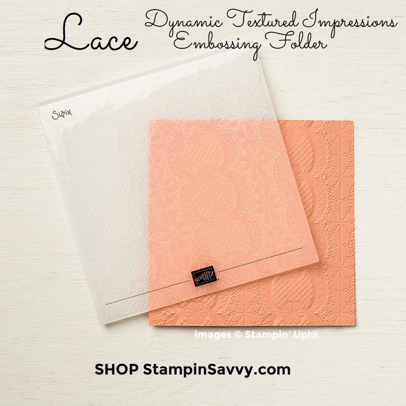 148530, lace dynamic textured impressions embossing folder, stampin up, stampin savvy, tammy beard