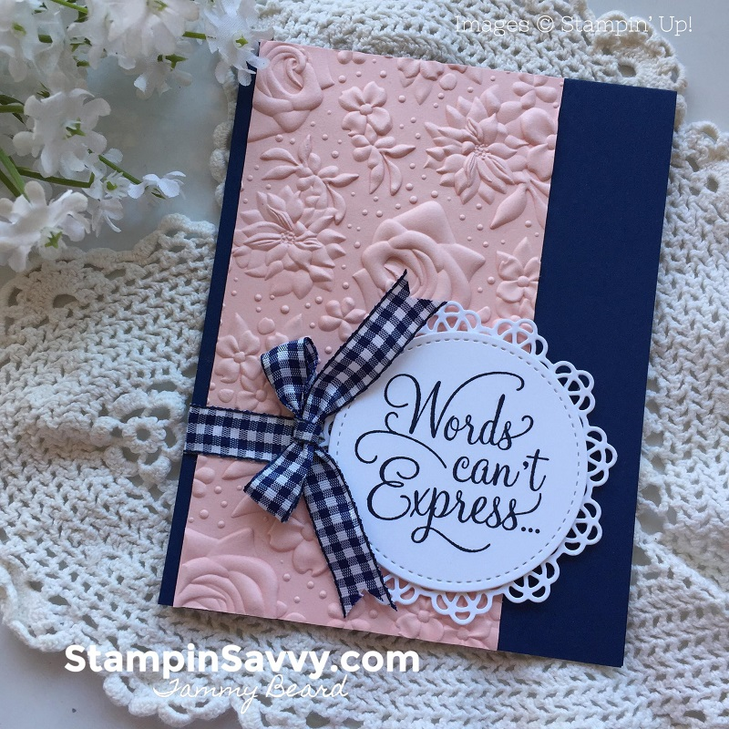 country-floral-embossing-folder-dear-doily-card-ideas-stampin-up-stampinup-stampin-savvy-tammy-beard