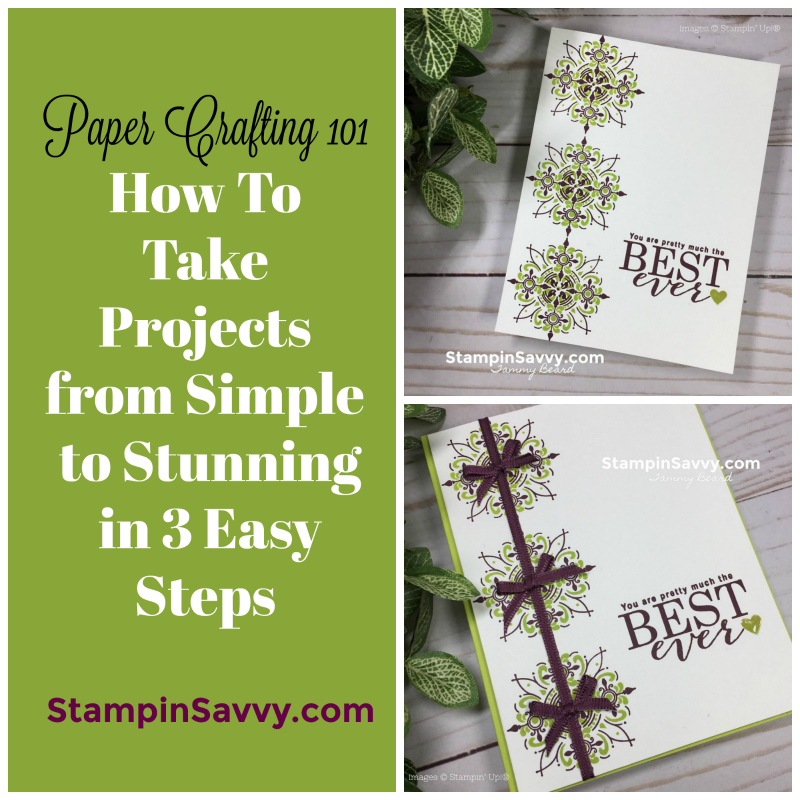 paper-crafting-101-simple-to-stunning-3-easy-steps-stampin-savvy-tammy-beard-stampin-up