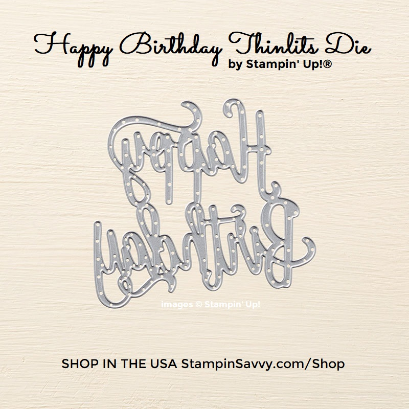 HAPPY-BIRTHDAY-THINLITS-DIE-143700-STAMPIN-UP-STAMPINUP-STAMPIN-SAVVY-TAMMY-BEARD