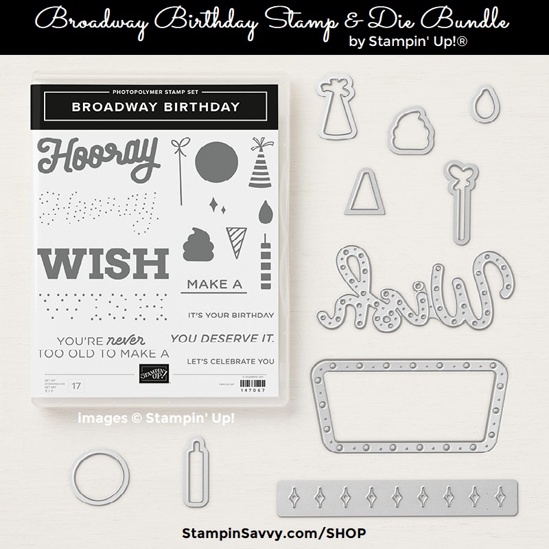 BROADWAY-BIRTHDAY-BUNDLE-148321-STAMPIN-SAVVY-TAMMY-BEARD