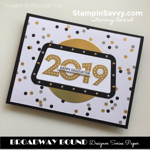 BROADWAY-BOUND-CARD-IDEAS-STAMPIN-UP-STAMPIN-SAVVY-TAMMY-BEARD2