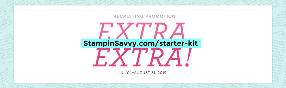 JULY-AUG-2019-RECRUIT-EXTRA-EXTRA-PROMO-STAMPIN-SAVVY-TAMMY-BEARD1