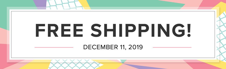 free shipping dec. 11, 2019