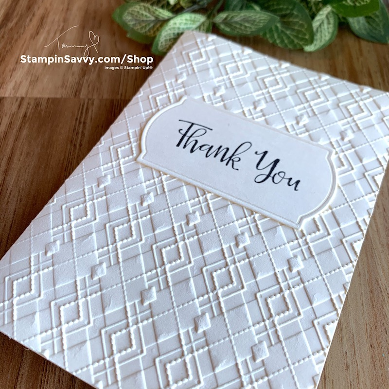 EMBOSSED-THANK-YOU-CARDS-ABSOLUTELY-ARGYLE-STAMPIN-UP-TAMMY-BEARD-STAMPINSAVVY.COM-1