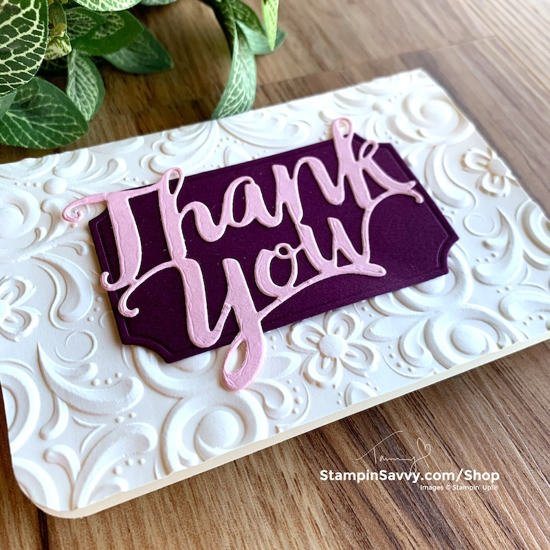 EMBOSSED-THANK-YOU-CARDS-PARISIAN-FLOURISH-STAMPIN-UP-TAMMY-BEARD-STAMPINSAVVY.COM-1